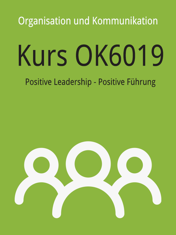 OK6019: Positive Leadership - Positive Führung